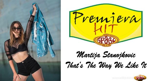 Premiera Hit Ponedelnik 03.12.18 Martija Stanojkovic – That's The Way We Like It