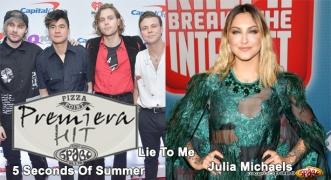 Premiera Hit Ponedelnik 24.12.18 5 Seconds Of Summer Feat. Julia Michaels – Lie To Me