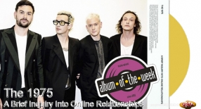 Album Of The Week The 1975 - A Brief Inquiry Into Online Relationships