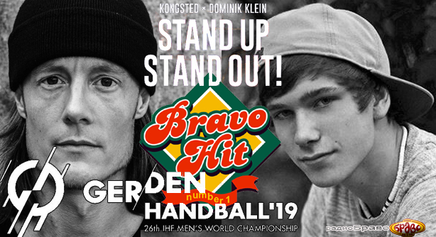 Kongsted & Dominik Klein – Stand Up Stand Out (The Official 2019 Handball World Cup Song) Браво Хит