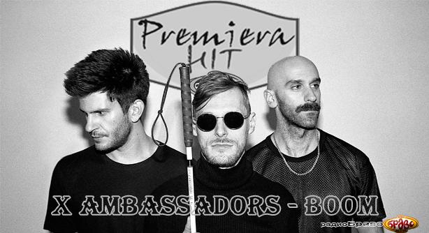 X Ambassadors – Boom (Премиера Хит)