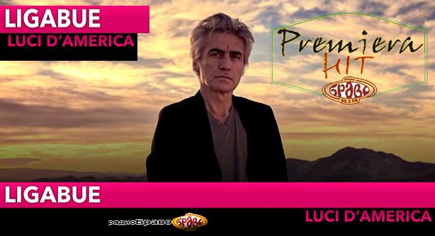 Ligabue – Luci d'America (Премиера Хит)