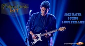 Premiera Hit Cetvrtok 28.02.2019 John Mayer - I Guess I Just Feel Like