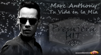 Premiera Hit Petok 01.03.2019 Marc Anthony - Tu Vida en la Mia