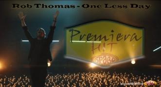 Premiera Hit Vikend 02 03.03.2019 Rob Thomas - One Less Day