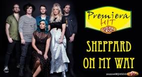 Premiera Hit Vtornik 05.02.18 Sheppard - On My Way