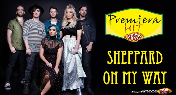 Premiera Hit Vtornik 05.02.18 Sheppard - On My Way
