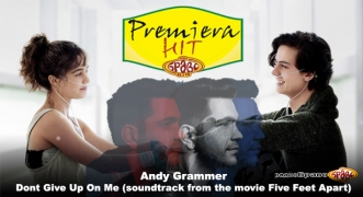 Premiera Hit Vtornik 26.02.2019 Andy Grammer - Dont Give Up On Me (soundtrack Five Feet Apart)