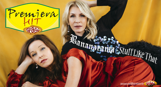 Bananarama – Stuff Like That (Премиера Хит)