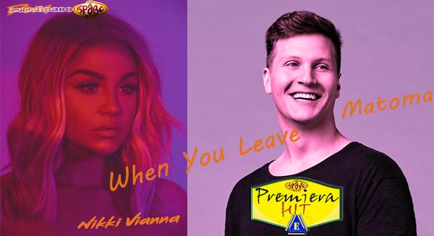 Premiera Hit Petok 22.03.19 Nikki Vianna & Matoma - When You Leave