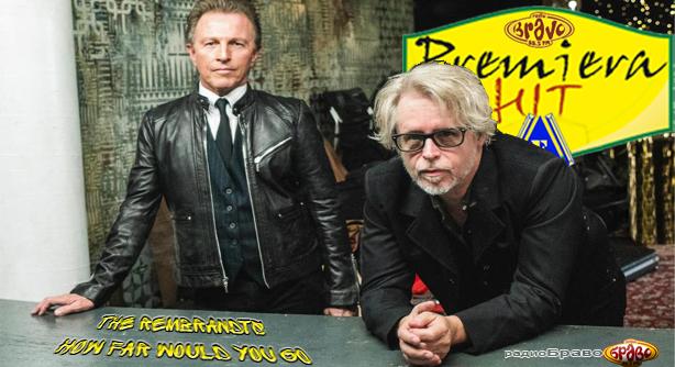 Premiera Hit Petok 29.03.2019 The Rembrandts - How Far Would You Go