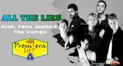 Premiera Hit Ponedelnik 18.03.19 Alok Felix Feat. Jaehn & The Vamps - All The Lies