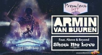Premiera Hit Vikend 09 10.03.2019 Armin van Buuren Feat. Above & Beyond - Show Me Love