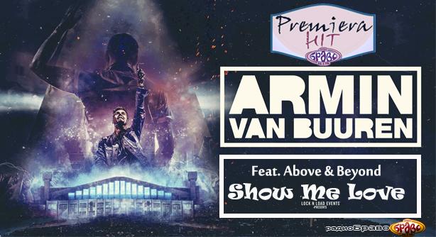 Armin van Buuren Feat. Above & Beyond – Show Me Love (Премиера Хит)