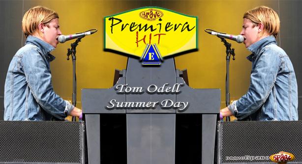 Tom Odell – Summer Day (Премиера Хит)
