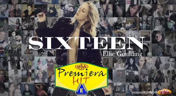 Ellie Goulding – Sixteen (Премиера Хит)