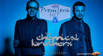 Premiera Hit Vikend 20 21.04.19 The Chemical Brothers - No Geography
