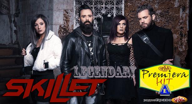 Premiera Hit Cetvrtok 16.05.19 Skillet - Legendary