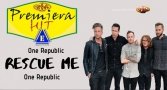 Premiera Hit Petok 24.05.19 One Republic – Rescue Me