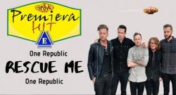 Premiera Hit Petok 24.05.19 One Republic – Rescue Me
