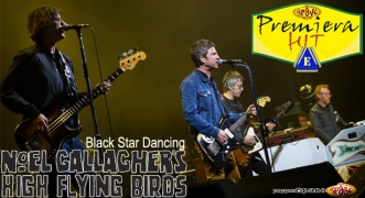 Premiera Hit Vtornik 07.05.19 Noel Gallagher's High Flying Birds - Black Star Dancing