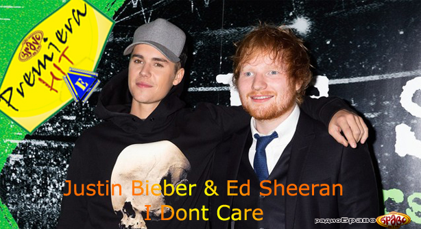 Ed Sheeran & Justin Bieber – I Dont Care (Премиера Хит)