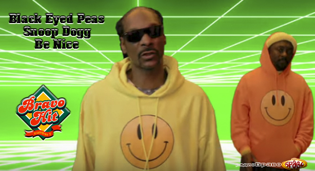 Black Eyed Peas Feat. Snoop Dogg – Be Nice (Браво Хит)