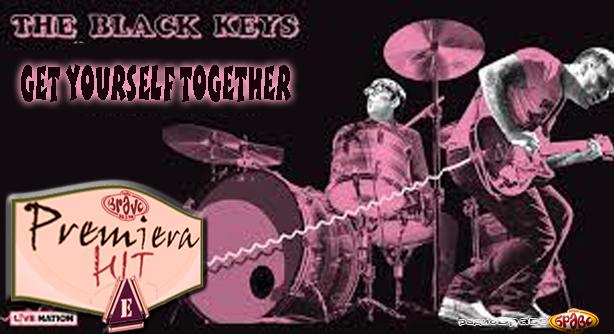 The Black Keys – Get Yourself Together (Премиера Хит)
