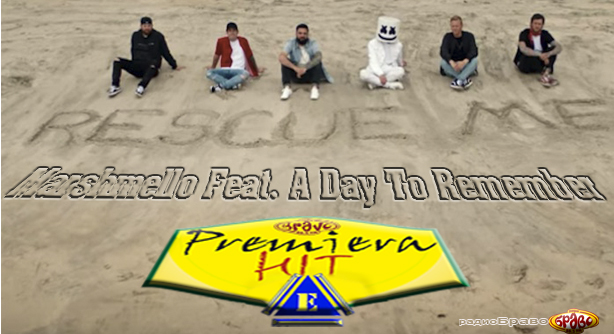 Premiera Hit Cetvrtok 20.06.19 Marshmello Feat. A Day To Remember - Rescue Me