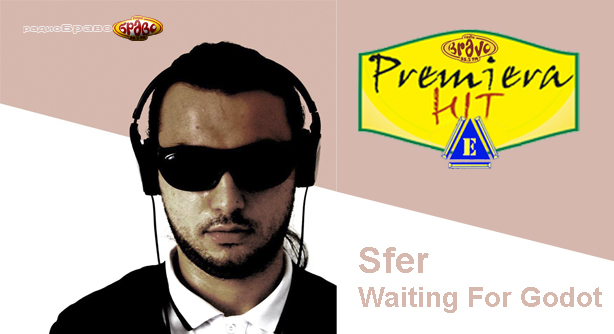 Premiera Hit Ponedelnik 10.06.19 Sfer - Waiting For Godot