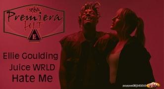 Premiera Hit Sreda 03.07.19 Ellie Goulding & Juice WRLD - Hate Me