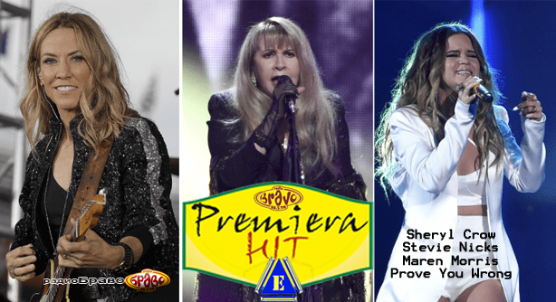 Premiera Hit Sreda 12.06.19 Sheryl Crow Feat. Stevie Nicks & Maren Morris – Prove You Wrong