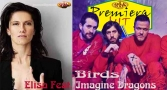 Premiera Hit Sreda 26.06.19 Imagine Dragons Feat. Elisa - Birds