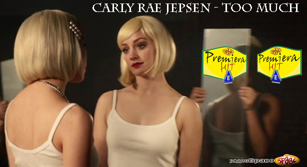 Carly Rae Jepsen – Too Much (Премиера Хит)
