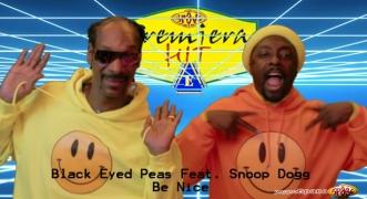 Premiera Hit Vtornik 11.06.19 Black Eyed Peas Feat. Snoop Dogg – Be Nice