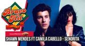 Bravo Hit 07.07.19 Shawn Mendes Feat. Camila Cabello - Senorita
