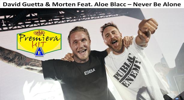 David Guetta & Morten Feat. Aloe Blacc – Never Be Alone (Премиера Хит)