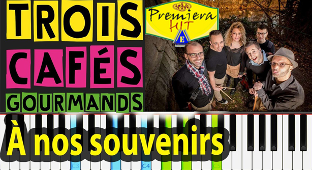 Trois Cafes Gourmands – A Nos Souvenirs (Премиера Хит)