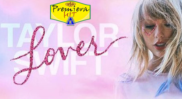 Premiera-Hit-Petok23082019-Taylor-Swift-Lover
