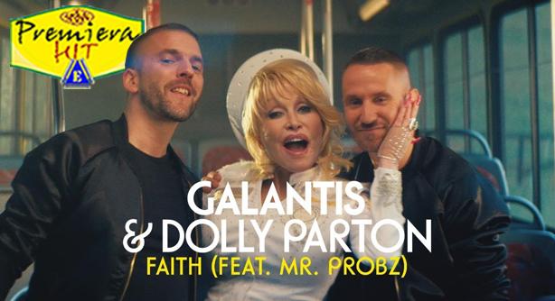 Galantis & Dolly Parton Feat. Mr. Probz – Faith (Премиера Хит)