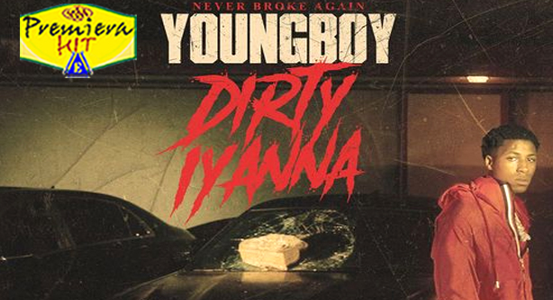 Premiera-Hit-Sreda-18 12 2019 - YoungBoy Never Broke Again – Dirty lyanna