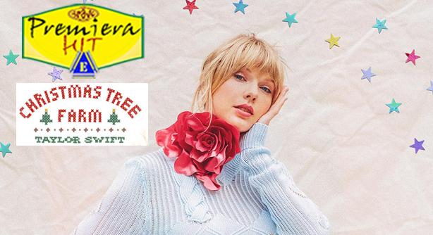 Premiera Hit sreda-25 12 2019 - Taylor Swift – Christmas Tree Farm