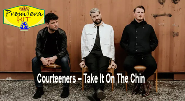 Premiera Hit Cetvrtok - 23 01 2020 -Courteeners – Take It On The Chin