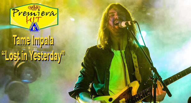 Tame Impala – Lost In Yesterday (Премиера Хит)