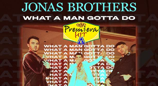 Premiera-Hit-Vtornik-21 02 2020 - Jonas Brothers – What A Man Gotta Do