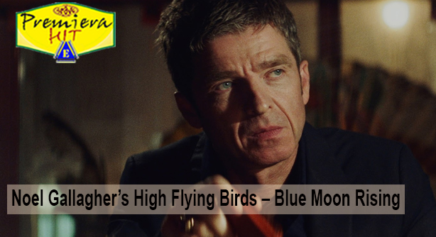 Premiera Hit Cetvrtok - 06 02 2020 - Noel Gallagher's High Flying Birds – Blue Moon Rising