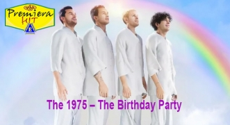 Premiera Hit Sreda - 26 02 2020 - The 1975 – The Birthday Party