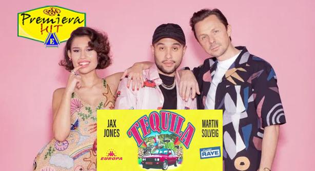 Premiera Hit Vtornik - 25 02 2020 - Jax Jones Feat Martin Solveig And Raye & Europa – Tequila
