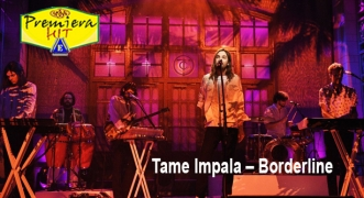 Premiera Hit vikend-22 02 2020 - Tame Impala – Borderline