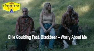Premiera Hit Petok - 20 03 2020 - Ellie Goulding Feat Blackbear – Worry About Me